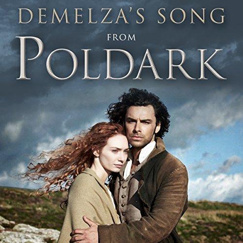 "Demelza's Song (From ""Poldark"" Final Credits)"