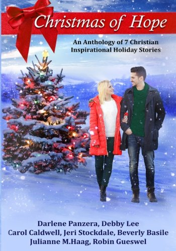 Christmas of Hope: An Anthology of 7 Christian Inspirational Holiday Stories (A Main Christmas Carol Character)