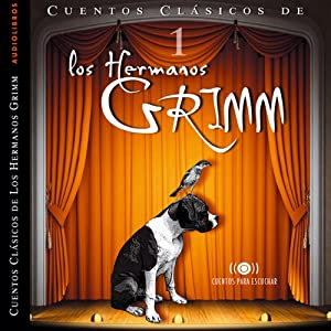 Los Hermanos Grimm: Cuentos IV [The Brothers Grimm: Stories, Part 1] Audiobook