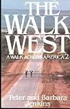 The Walk West: A Walk Across America 2