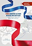img - for China s Maritime Silk Road Initiative and South Asia: A Political Economic Analysis of its Purposes, Perils, and Promise (Palgrave Studies in Asia-Pacific Political Economy) book / textbook / text book