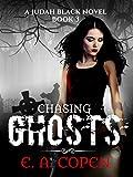 Chasing Ghosts (Judah Black Novels Book 3)