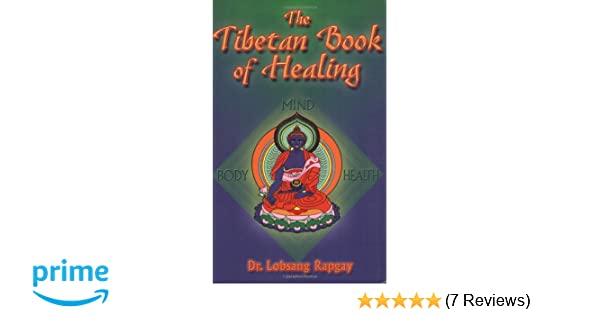 e78a472a84f7 Amazon.com: Tibetan Book of Healing (9780910261401): Dr. Lobsang ...