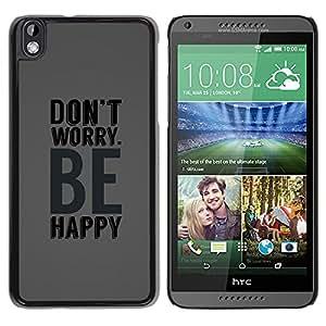 Paccase / SLIM PC / Aliminium Casa Carcasa Funda Case Cover para - Grey Be Happy Don'T Worry Text Motivational - HTC DESIRE 816