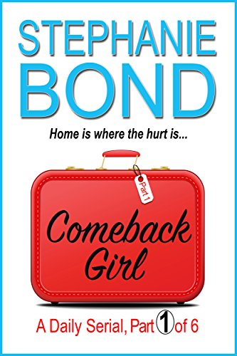 COMEBACK GIRL: part 1 of 6 (Kindle Single)