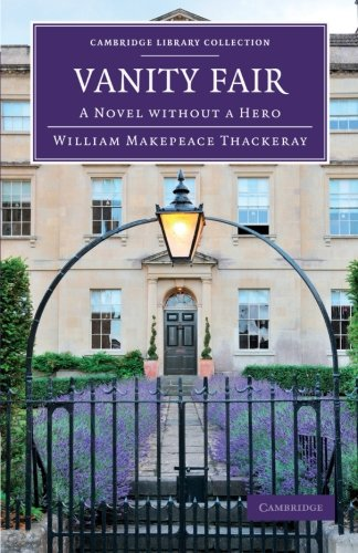 Vanity Fair: A Novel without a Hero (Cambridge Library Collection - Fiction and Poetry)