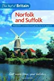 The Best of Britain: Norfolk and Suffolk: A Contemporary Guide to Norfolk and Suffolk Written by a Local Expert