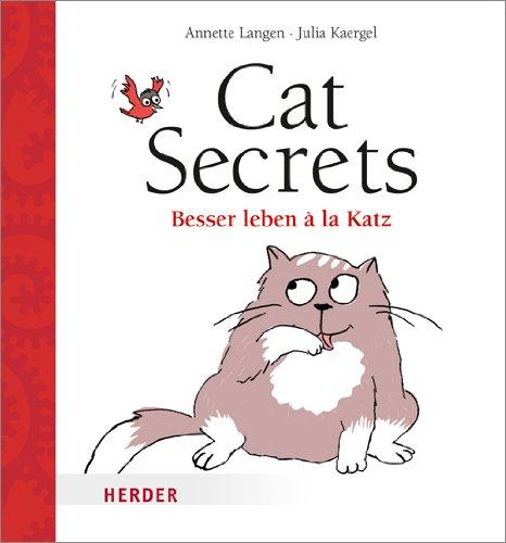 Cat Secrets: Besser leben à la Katz