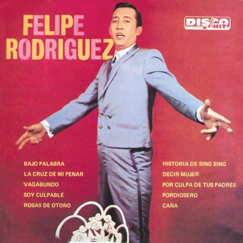 Stream or buy for $5.99 · Felipe Rodríguez