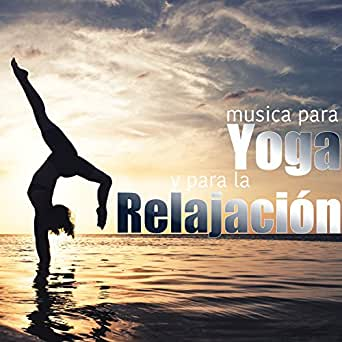 Música para Yoga y para la Relajación con Sonidos de la ...