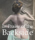 In Praise of the Backside, Parkstone Press Staff, 1844847918