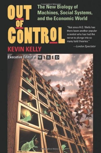 Out of Control: The New Biology of Machines, Social Systems, & the Economic World [Kevin Kelly] (Tapa Blanda)