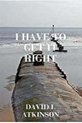I Have To Get It Right (The Steele Novels Book 1) Kindle Edition