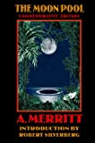 The Moon Pool, Abraham Merritt, 0803282680