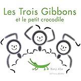 Les trois gibbons et le petit crocodile