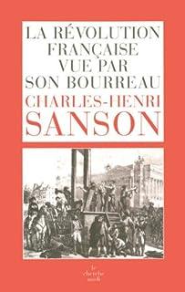 La Révolution française vue par son bourreau : journal de Charles-Henri Sanson
