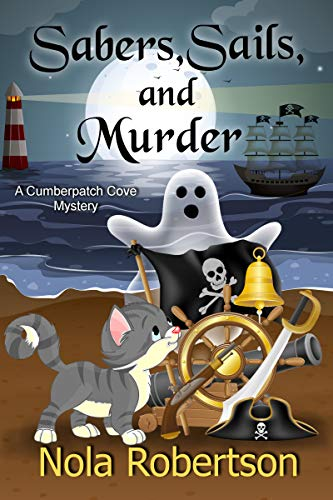 Sabers, Sails, and Murder (A Cumberpatch Cove Mystery Book 2) by [Robertson, Nola]