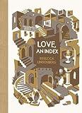Love, an Index (McSweeney's Poetry Series)