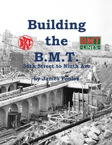 Building the B.M.T.: 36th Street to Ninth - Ave Brooklyn U