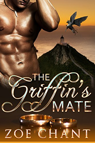 The Griffin's Mate (Hideaway Cove Book 1) by [Chant, Zoe]