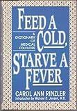 Feed A Cold, Starve a Fever, Carol Ann Rinzler, 0816023948