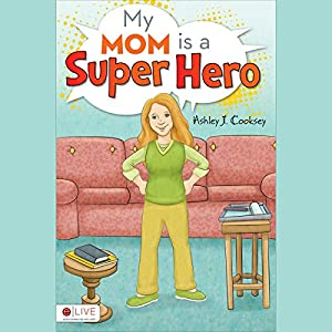 My Mom is a Super Hero Audiobook