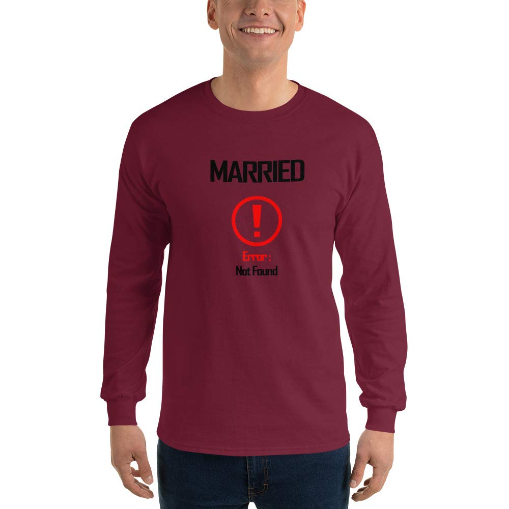 Error Not Found Funny Mens Ultra 100/% Cotton Long Sleeve T-Shirt 2400 Spicy Cold Apparel Married