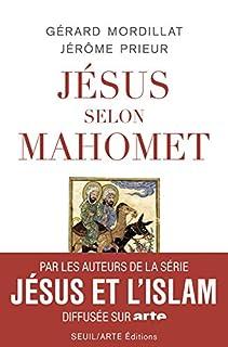 Jésus selon Mahomet, Mordillat, Gérard