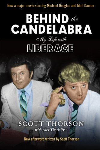 Behind the Candelabra: My Life With Liberace (Behind The Candelabra My Life With Liberace)