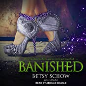 Banished: Storymakers Series, Book 3 | Betsy Schow