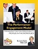 img - for The Performance Engagement Model - Managing the Five Personality Profiles in the Workplace book / textbook / text book