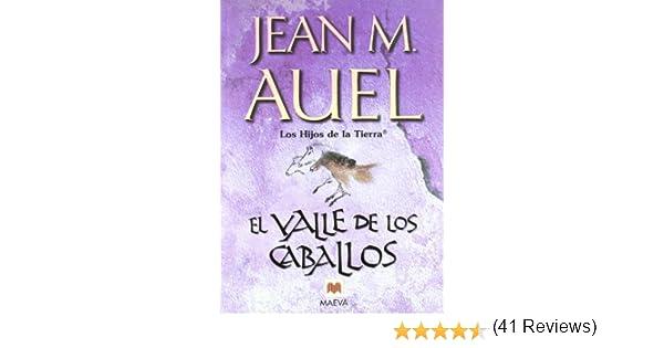 El valle de los caballos (Los Hijos de la Tierra): Amazon.es: Auel ...