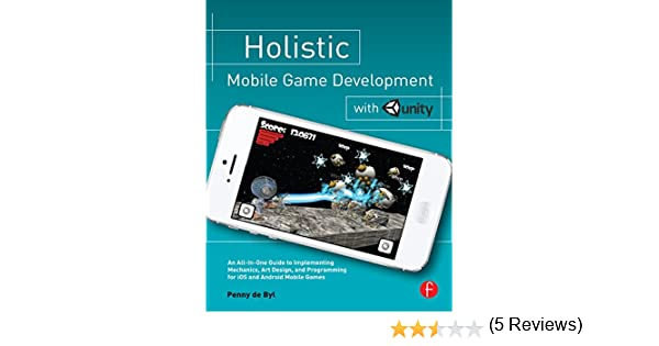 Holistic mobile game development with unity 1 penny de byl ebook holistic mobile game development with unity 1 penny de byl ebook amazon fandeluxe Gallery