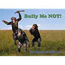 Children's Picture Book | BULLY ME NOT! | Child Education | School Safety | Bullying | Friendship | Family Books | Parenting Tools | Child Health | Child Therapy | Grade School: Child Safety Series