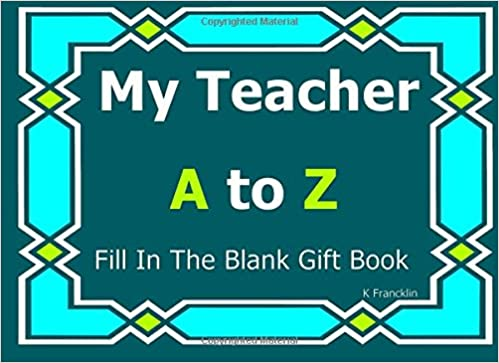 my teacher a to z fill in the blank gift book a to z gift books