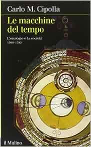 Le macchine del tempo. L'orologio e la società (1300-1700