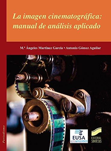 Descargar Libro La Imagen Cinematográfica: Manual De Análisis Aplicado Desconocido