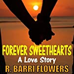 Forever Sweethearts: A Love Story | R. Barri Flowers
