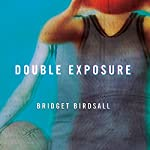 Double Exposure | Bridget Birdsall