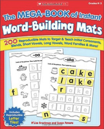 (The MEGA-BOOK of Instant Word-Building Mats: 200 Reproducible Mats to Target & Teach Initial Consonants, Blends, Short Vowels, Long Vowels, Word Families, & More!)