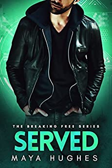 Served (Breaking Free Book 3) by [Hughes, Maya]