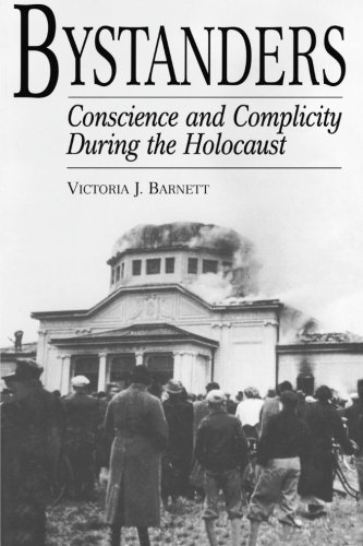 Bystanders: Conscience and Complicity During the Holocaust