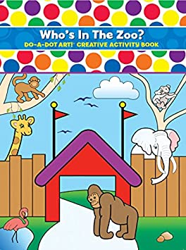 Do A Dot Art Coloring Books for Kids – Creative Activity Book For Toddlers – Who's In The Zoo Do-A-Dot Art! B371