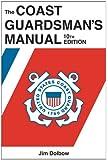 The Coast Guardsman's Manual, 10th Edition