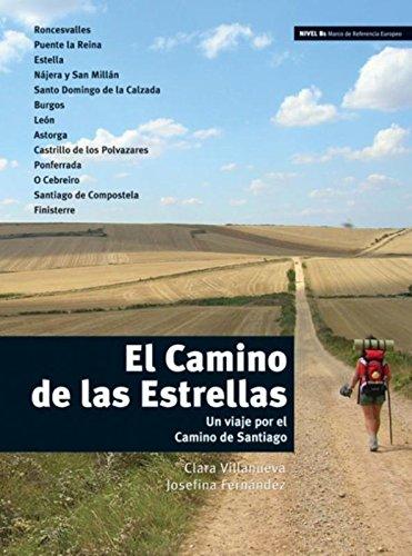 El Camino De LAS Estrellas: Libro (Nivel B1) (Ele- Lecturas Gradu.Adultos)