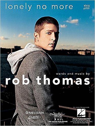 rob thomas lonely no more piano vocal lyrics guitar chords