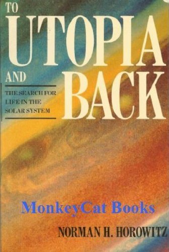 To Utopia and Back: The Search for Life in the Solar System (Astronomy Series)