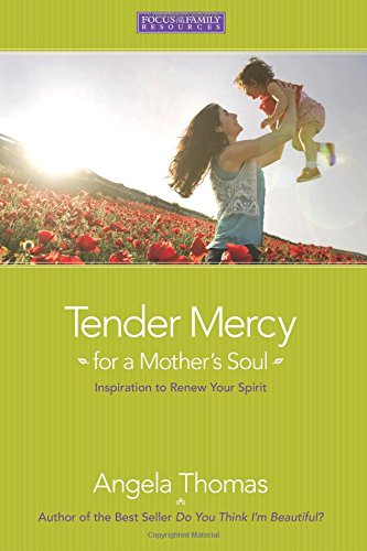 Download Tender Mercy for a Mother's Soul: Inspiration to Renew Your Spirit ebook