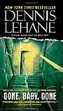 By Dennis Lehane Gone, Baby, Gone: A Novel (Reprint)