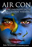 img - for Air Con: The Seriously Inconvenient Truth About Global Warming book / textbook / text book
